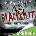 Blackout (The Newsflesh Trilogy 3) (       ungekürzt) von Mira Grant Gesprochen von: Tanja Geke