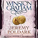 Jeremy Poldark: Poldark, Book 3 (       UNABRIDGED) by Winston Graham Narrated by Oliver J. Hembrough