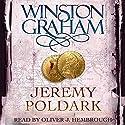 Jeremy Poldark: Poldark, Book 3 (       UNABRIDGED) by Winston Graham Narrated by Oliver J. Hembrough