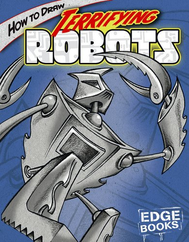How to Draw Terrifying Robots (Edge Books)