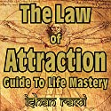 The Law of Attraction Guide to Life Mastery Audiobook by Ishan Rami Narrated by Mil Nicholson