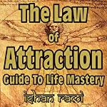 The Law of Attraction Guide to Life Mastery | Ishan Rami