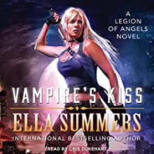 Vampire's Kiss: Legion of Angels Series, Book 1 Audiobook by Ella Summers Narrated by Cris Dukehart