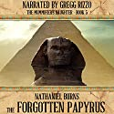 The Forgotten Papyrus: The Mummifier's Daughter Series, Book 5 Audiobook by Nathaniel Burns Narrated by Gregg Rizzo