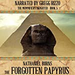 The Forgotten Papyrus: The Mummifier's Daughter Series, Book 5 | Nathaniel Burns