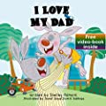 Children's Books: I LOVE MY DAD (Bedtime Story, Picture Book, Father's Love, Beginner Readers, books for kids, children book) (I Love to...Bedtime stories children's books collection Book 8)