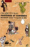 echange, troc Kidô Okamoto - Fantômes et kimonos : Hanshichi mène l'enquête à Edo