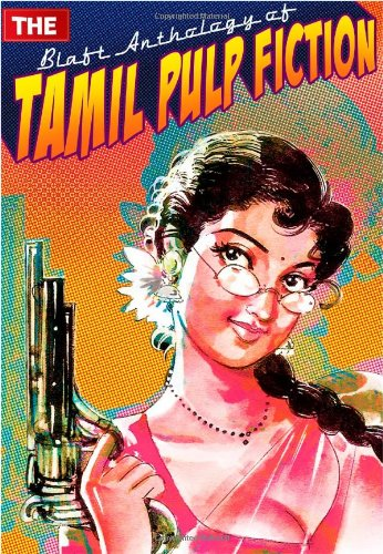 The Blaft Anthology of Tamil Pulp Fiction: Rakesh Khanna, Pritham K. Chakravarthy: 9788190605601: Amazon.com: Books