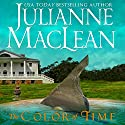 The Color of Time Audiobook by Julianne MacLean Narrated by Samara Naeymi