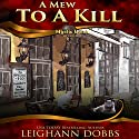 A Mew to a Kill Audiobook by Leighann Dobbs Narrated by Elisabeth Rodgers