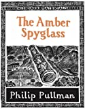 The Amber Spyglass (His Dark Materials, Book 3) (1407102567) by Philip Pullman