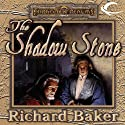 The Shadow Stone (       UNABRIDGED) by Richard Baker Narrated by Kyle McCarley