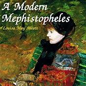 A Modern Mephistopheles | [Louisa May Alcott]