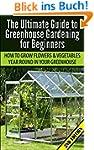 Greenhouse Gardening for Beginners 2n...