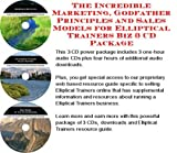 The Incredible Marketing, Godfather Principles and Sales Models for Elliptical Trainers Biz 3 CD Package