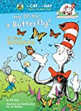 My, Oh My--A Butterfly!: All About Butterflies (Cat in the Hat s Learning Library)