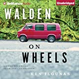 Walden on Wheels: On the Open Road from Debt to Freedom ~ Ken Ilgunas