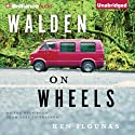 Walden on Wheels: On the Open Road from Debt to Freedom (       UNABRIDGED) by Ken Ilgunas Narrated by Nick Podehl