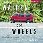 Walden on Wheels: On the Open Road from Debt to Freedom | Ken Ilgunas