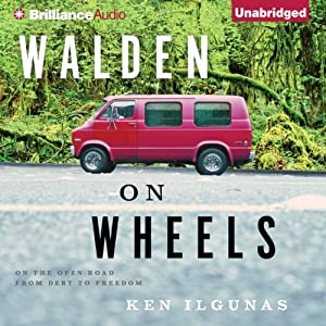 Walden on Wheels: On the Open Road from Debt to Freedom | [Ken Ilgunas]