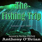 The Fishing Trip: Summer Days, Book 1 | Anthony O'Brian