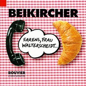 Sarens, Frau Walterscheidt... Hörspiel