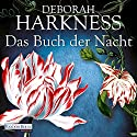 Das Buch der Nacht (All Souls 3) Audiobook by Deborah Harkness Narrated by Dana Geissler