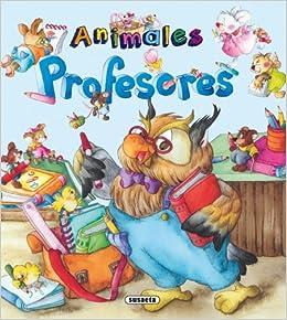 Animales profesores (Yo quiero ser) (Spanish Edition): Inc
