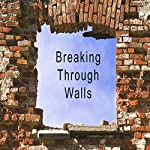 Breaking Through Walls: Breaking Through Walls for Uncommon Success | Mike Goss