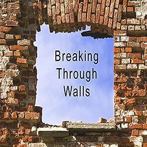 Breaking Through Walls: Breaking Through Walls for Uncommon Success | [Mike Goss]