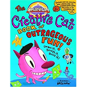 The Cranium Creative Cat Book of Outrageous Fun!: Draw It, Sculpt It ...