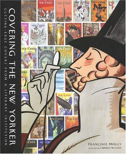 Covering the New Yorker: Cutting-Edge Covers from a Literary Institution (New Yorker Covers compare prices)