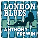 London Blues Audiobook by Anthony Frewin Narrated by Paul Thornley