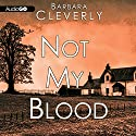 Not My Blood: A Joe Sandilands Investigation, Book 10 (       UNABRIDGED) by Barbara Cleverly Narrated by Simon Prebble
