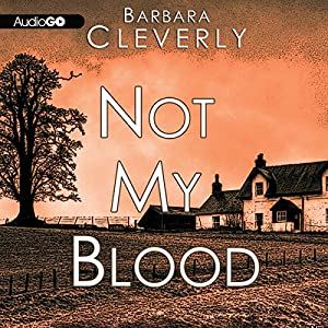 Not My Blood: A Joe Sandilands Investigation, Book 10 | [Barbara Cleverly]