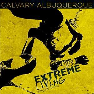 Extreme Living | [Skip Heitzig]