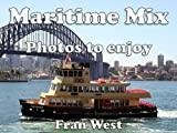 Maritime Mix: Photos to enjoy (a childrens picture book)