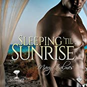 Sleeping 'til Sunrise: Mangrove Stories | Mary Calmes