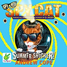 Spy Cat: Summer Shocker! (       UNABRIDGED) by Andrew Cope Narrated by India Fisher