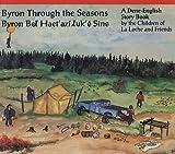 Byron Through the Seasons: A Dene-English Story Book