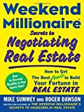 img - for Weekend Millionaire Secrets to Negotiating Real Estate: How to Get the Best Deals to Build Your Fortune in Real Estate by Summey, Mike, Dawson, Roger 1st edition (2007) Paperback book / textbook / text book