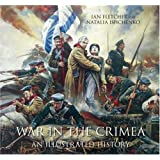 War in the Crimea: An Illustrated History