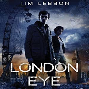 London Eye (Toxic City #1) - Tim Lebbon