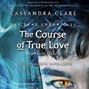 The Course of True Love (and First Dates): The Bane Chronicles, Book 10 | [Cassandra Clare, Sarah Rees Brennan, Maureen Johnson]