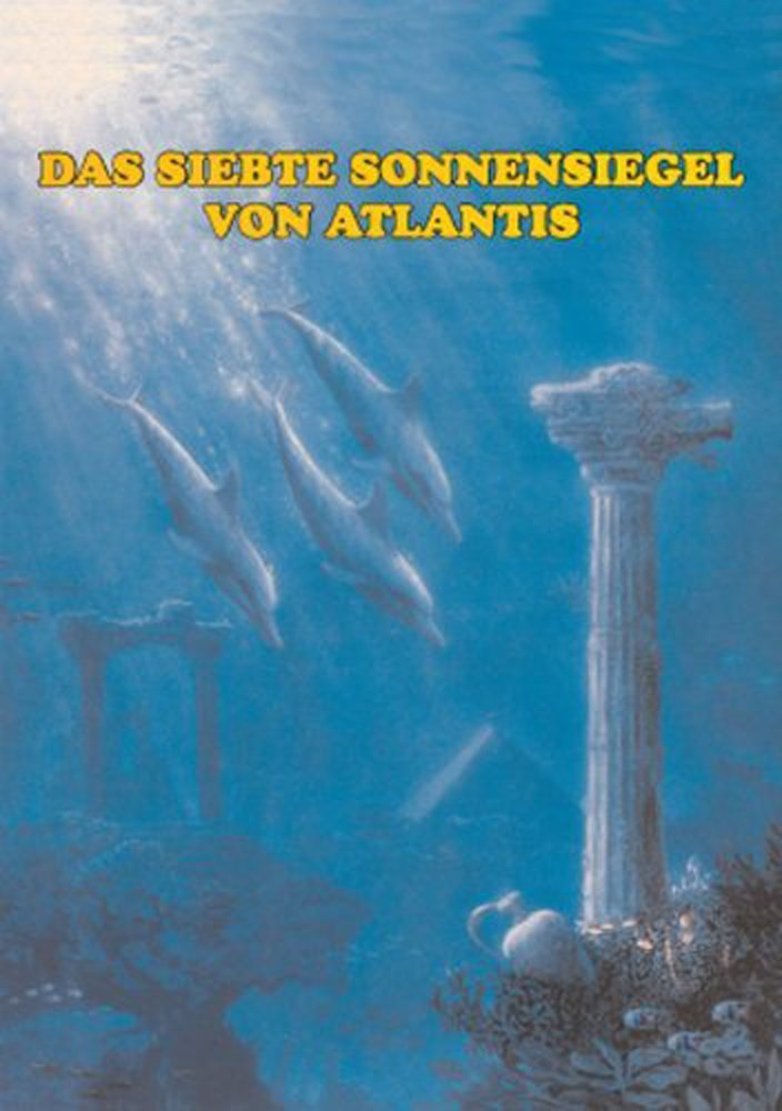 ELIA 7 - Das siebte Sonnensiegel von Atlantis - Teil 1 (Atlantismythologie von ELIA) (German Edition) Elia