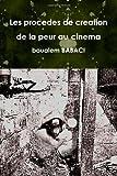 Les Procedes De Creation De La Peur Au Cinema