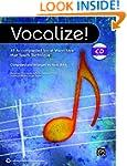 Vocalize!: 45 Accompanied Vocal Warm-...