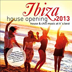 Ibiza House Opening 2013 - House & Chillout Music at It's Best
