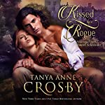Kissed by a Rogue | Tanya Anne Crosby