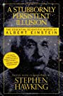A Stubbornly Persistent Illusion: The Essential Scientific Works of Albert Einstein price comparison at Flipkart, Amazon, Crossword, Uread, Bookadda, Landmark, Homeshop18